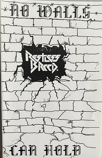 Restless Breed - No Walls Can Hold
