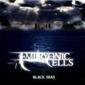 Embryonic Cells - Black Seas