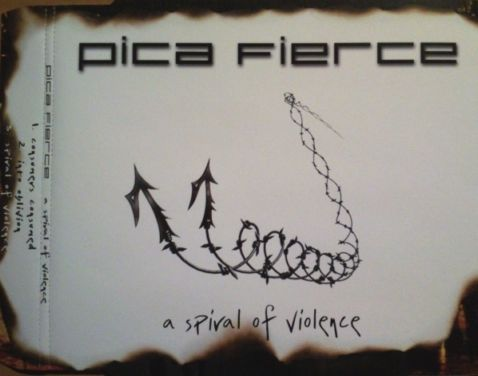 Pica Fierce - A Spiral of Violence