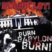 Bloodclot! - Burn Babylon Burn!