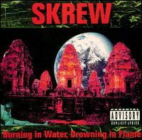 Skrew - Burning in Water, Drowning in Flame