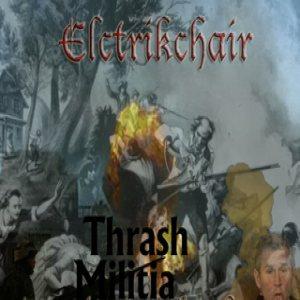 Elctrikchair - Thrash Militia