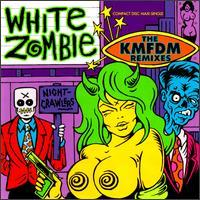 White Zombie - Nightcrawlers: The KMFDM Remixes