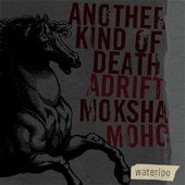 Moho / Moksha - Waterloo