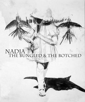 Nadja - The Bungled & the Botched