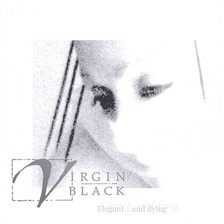 Virgin Black - Elegant... and Dying