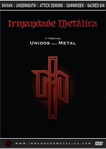 Sacred Sin / Attick Demons / Underneath / Dawnrider / Shivan - Irmandade Metalica - 1º Festival, Unidos pelo Metal