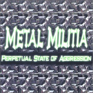 Metal Militia - Perpetual State of Aggression