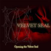 Velvet Seal - Opening the Velvet Seal