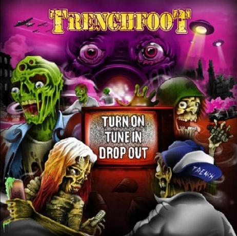 Trenchfoot - Turn On Tune In Drop Out