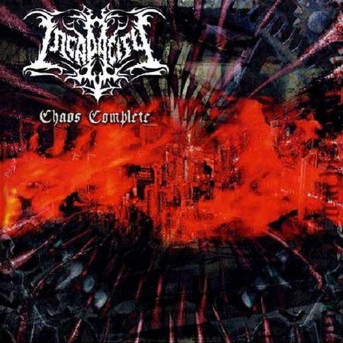 Incapacity - Chaos Complete