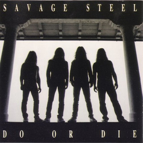 Savage Steel - Do or Die