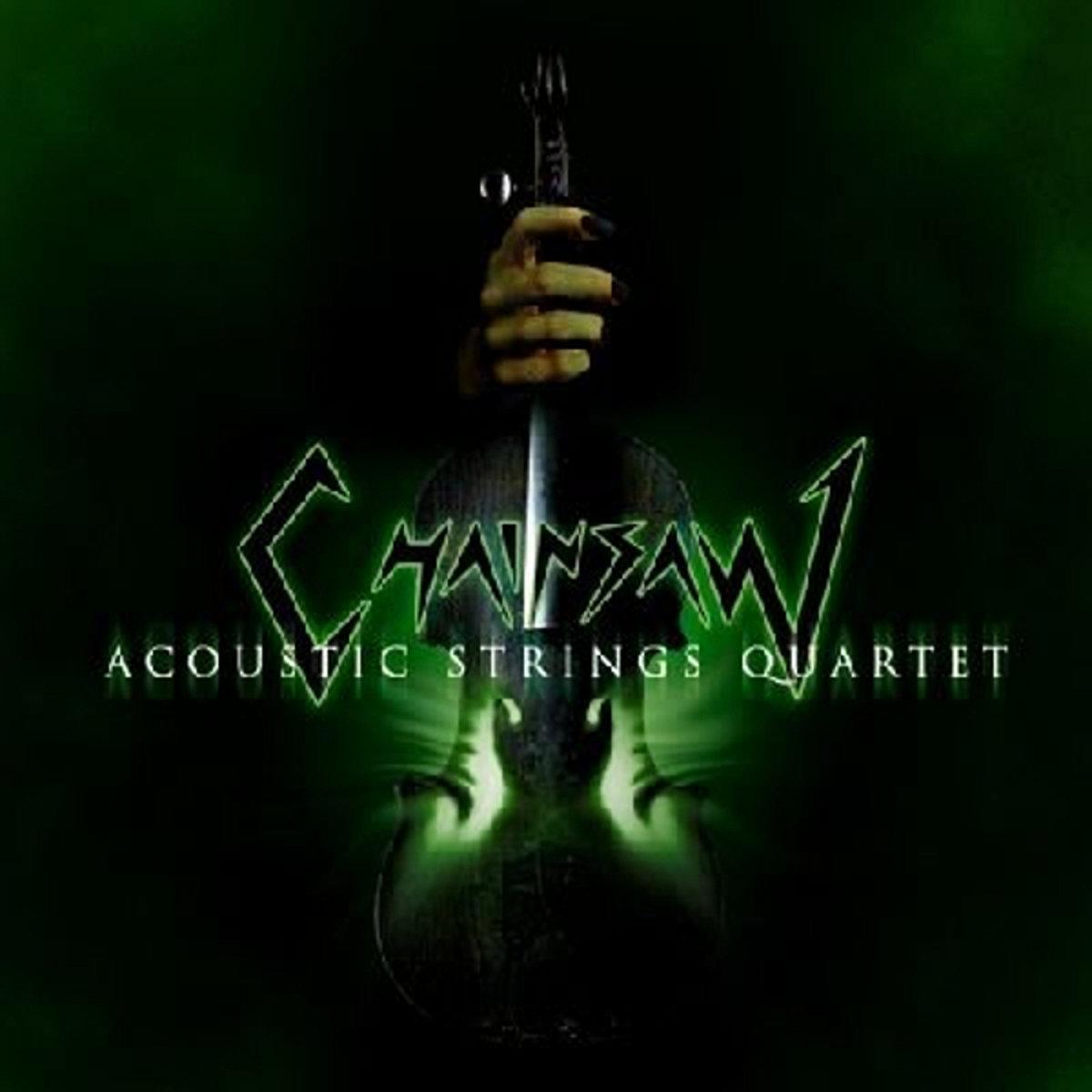 Chainsaw - Acoustic Strings Quartet