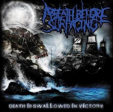 A Breath Before Surfacing - Death Is Swallowed in Victory