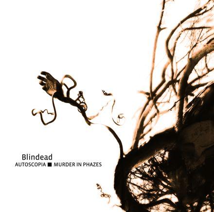 Blindead - Autoscopia / Murder in Phazes