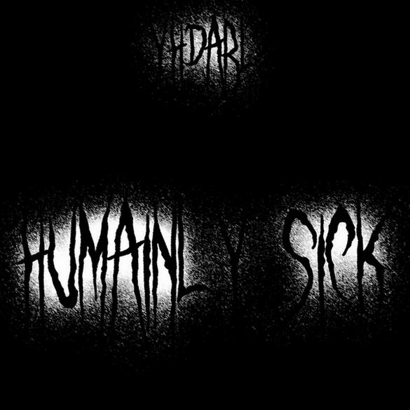 Yhdarl - Humainly Sick