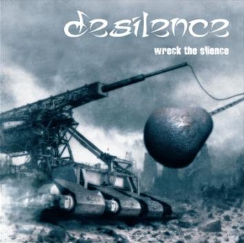 Desilence - Wreck the Silence