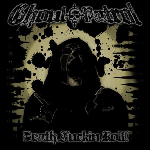 Ghoul Patrol - Death Fuckin' Roll!
