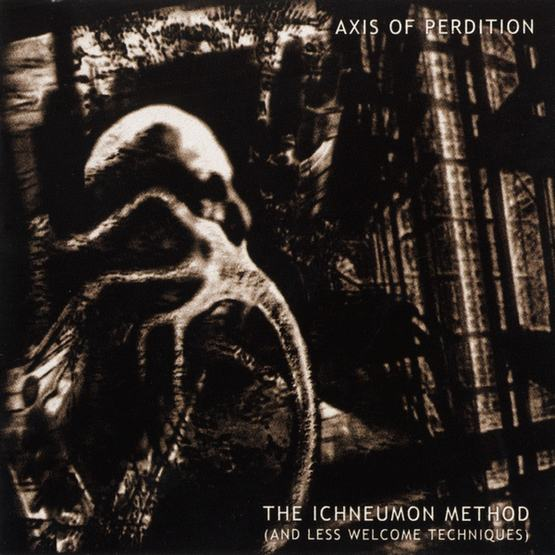 The Axis of Perdition - The Ichneumon Method (And Less Welcome Techniques)
