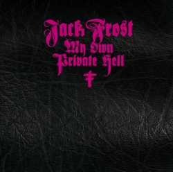 Jack Frost - My Own Private Hell