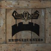 Chain of Dogs - Bridgeburners