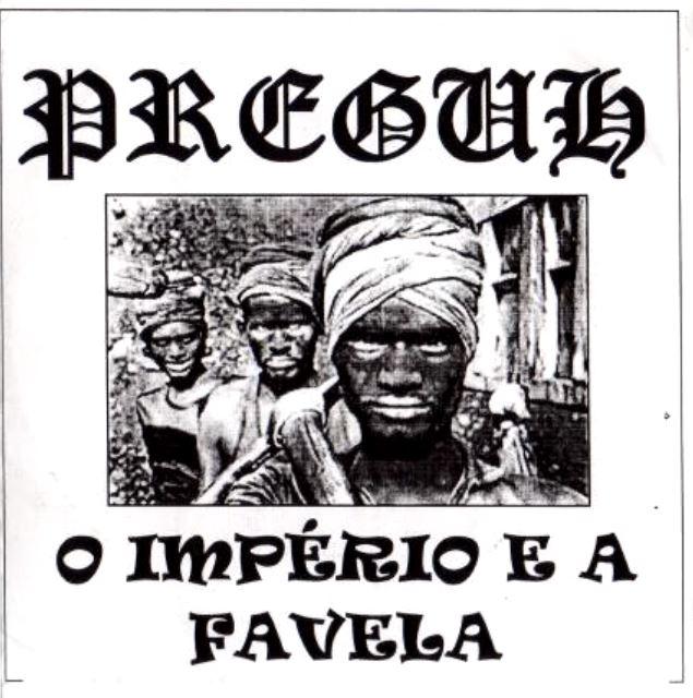 Preguh - O Império e a Favela