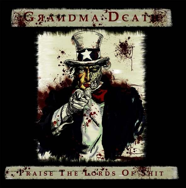 Grandma Death - Praise the Lords of Shit