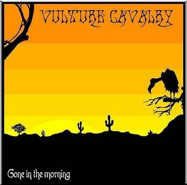 Vulture Cavalry - Gone in the Morning