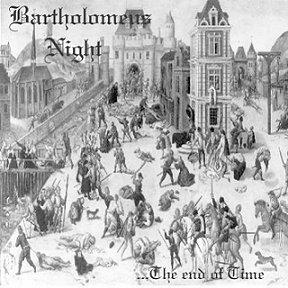Bartholomeus Night - ... the End of Time