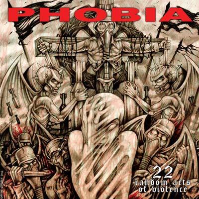 Phobia - 22 Random Acts of Violence