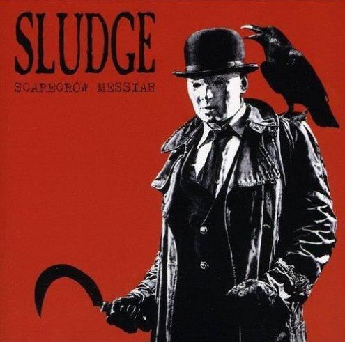 Sludge - Scarecrow Messiah