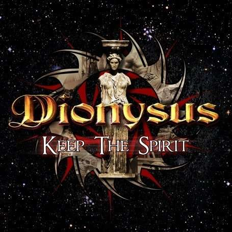 Dionysus - Keep the Spirit