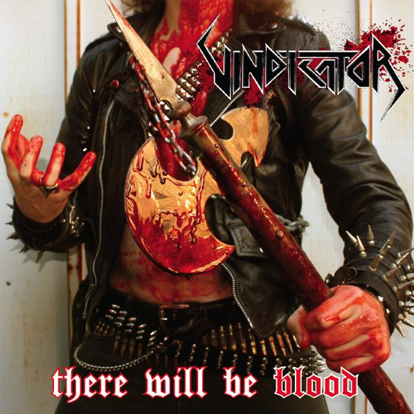 Vindicator - There Will Be Blood