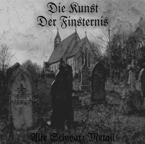 Die Kunst der Finsternis - Alte Schwarz Metall