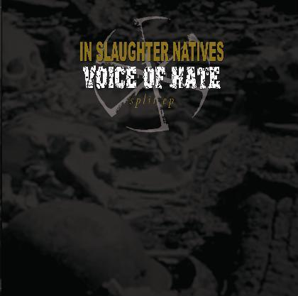 Voice of Hate - In Slaughter Natives / Voice of Hate