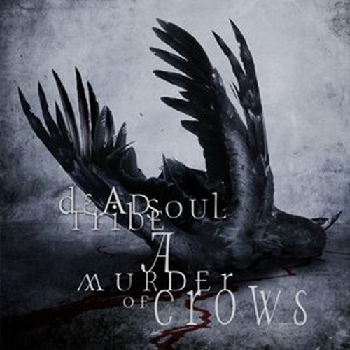 Deadsoul Tribe - A Murder of Crows