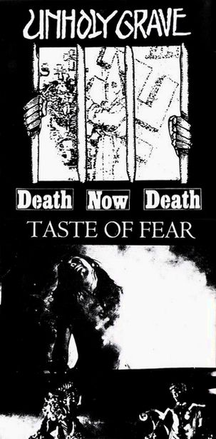 Unholy Grave / Taste of Fear - Death Now Death / Untitled