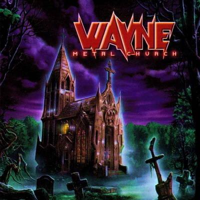 Wayne - Metal Church