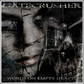 Gatecrusher - Words on Empty Drafts