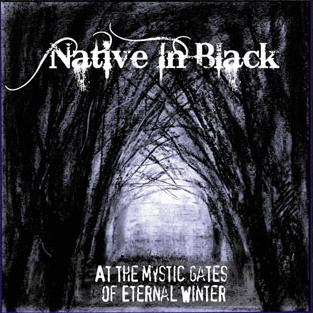 Native in Black - At the Mystic Gates of Eternal Winter