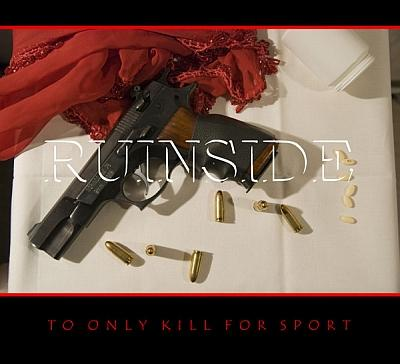 Ruinside - To Only Kill for Sport