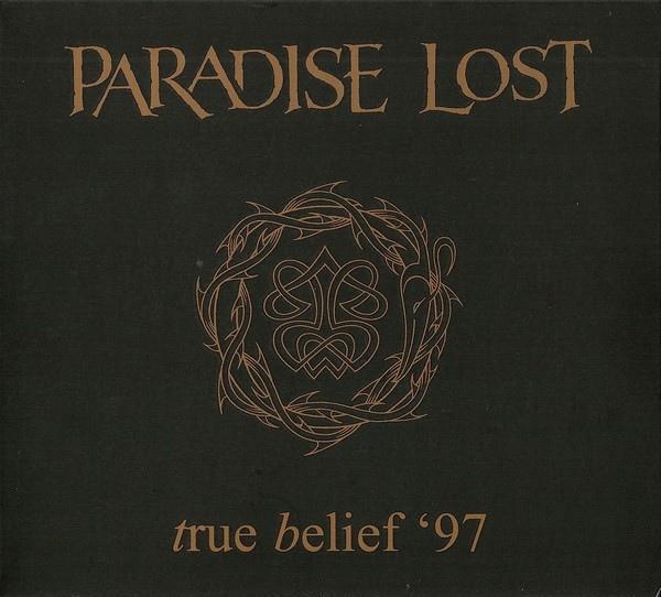 Paradise Lost - True Belief '97