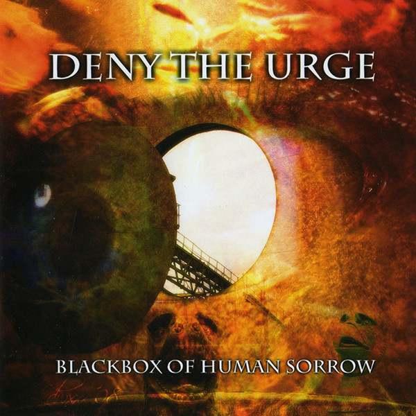 Deny the Urge - Blackbox of Human Sorrow