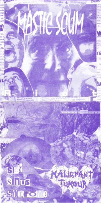 Malignant Tumour / Mastic Scum - Riot / Sick Sinus Syndrome