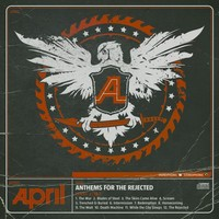 April - Anthems for the Rejected