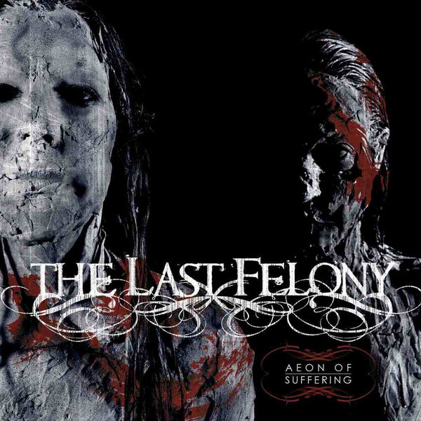 The Last Felony - Aeon of Suffering