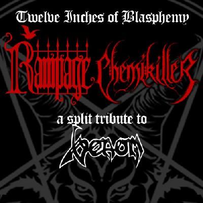 Rampage / ChemiKiller - Twelve Inches of Blasphemy