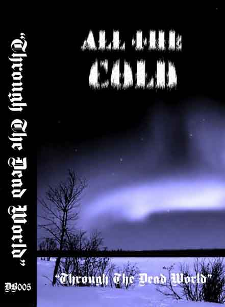 All the Cold - Through the Dead World