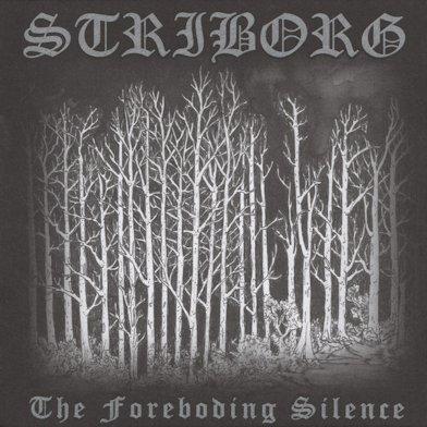 Striborg - The Foreboding Silence