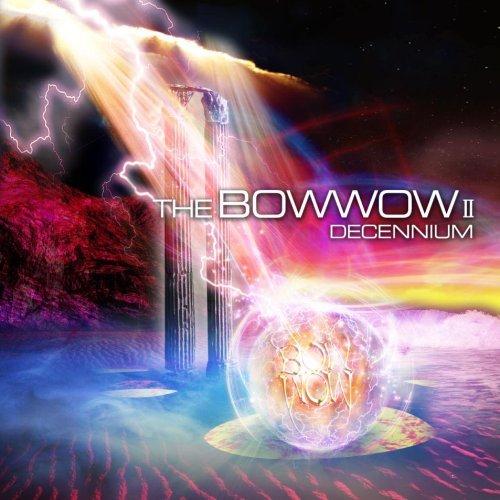 Bow Wow - The Bow Wow II Decennium